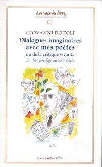Dialogues imaginaires avec mes poètes ou De la critique vivante du Moyen Age au XXIe siècle