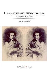 Dramaturgie hugolienne : Hernani, Ruy Blas