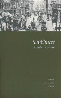 Dubliners : rituels d'écriture