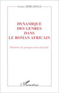 Dynamique des genres dans le roman africain : éléments de poétique transculturelle