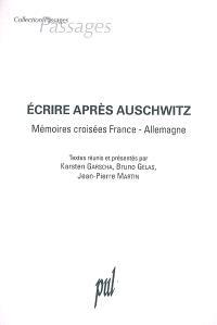 Ecrire après Auschwitz : mémoires croisées France-Allemagne