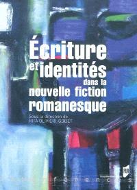 Ecriture et identités dans la nouvelle fiction romanesque