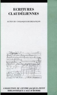 Ecritures claudéliennes : actes du colloque de Besançon, 27-28 mai 1994