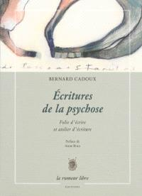Ecritures de la psychose : folie d'écrire et atelier d'écriture