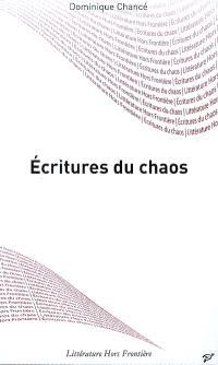 Ecritures du chaos : lecture des oeuvres de Frankétienne, Reinaldo Arenas, Joël Des Rosiers