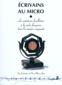 Ecrivains au micro : les entretiens feuilletons à la radio française dans les années cinquante