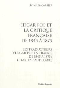 Edgar Poe et la critique française de 1845 à 1875; Les traducteurs d'Edgar Poe en France de 1845 à 1875 : Charles Baudelaire