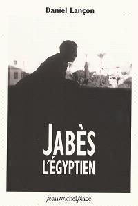Edmond Jabès, l'Egyptien