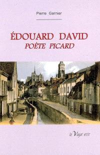 Edouard David : poète picard