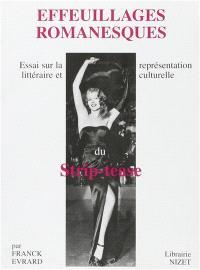 Effeuillages romanesques : essai sur la représentation littéraire et culturelle du strip-tease