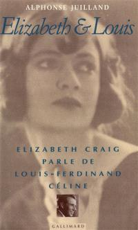 Elizabeth et Louis : Elizabeth Craig parle de Louis-Ferdinand Céline