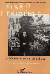 Elsa Triolet : un écrivain dans le siècle
