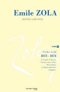 Emile Zola : oeuvres complètes. Volume 7, L'ordre moral (1873-1874)