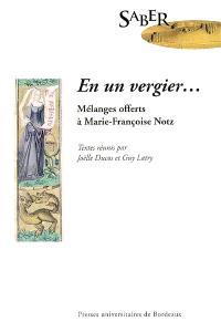 En un vergier... : mélanges offerts à Marie-Françoise Notz