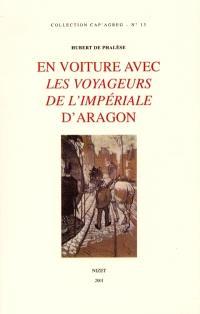 En voiture avec Les voyageurs de l'Impériale d'Aragon