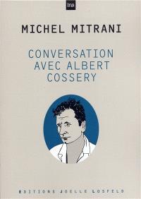 Conversation avec Albert Cossery