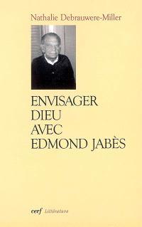 Envisager Dieu avec Edmond Jabès