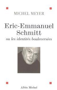 Eric-Emmanuel Schmitt ou Les identités bouleversées