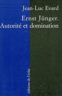 Ernst Jünger, autorité et domination