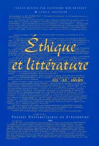 Ethique et littérature, XIXe-XXe siècles : colloque de Strasbourg, 10 et 11 déc. 1998