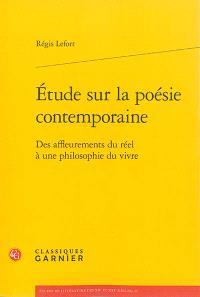 Etude sur la poésie contemporaine : des affleurements du réel à une philosophie du vivre