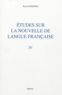 Etudes sur la nouvelle de langue française. Volume 4