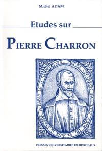 Etudes sur Pierre Charron