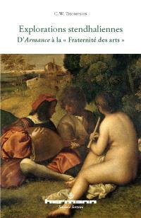 Explorations stendhaliennes : d'Armance à la Fraternité des arts