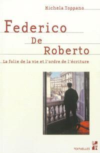 Federico De Roberto : la folie de la vie et l'ordre de l'écriture