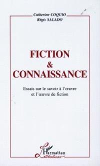 Fiction et connaissance : essai sur le savoir à l'oeuvre et l'oeuvre de fiction