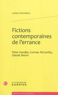 Fictions contemporaines de l'errance : Peter Handke, Cormac McCarthy, Claude Simon