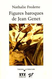 Figures baroques de Jean Genet : l'enjeu du style