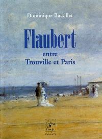 Flaubert : entre Trouville et Paris