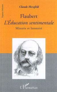Flaubert, L'éducation sentimentale : minutie et intensité