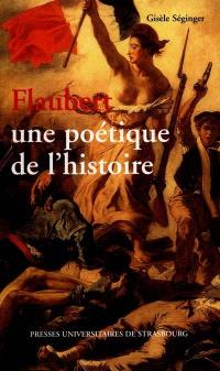 Flaubert, une poétique de l'histoire