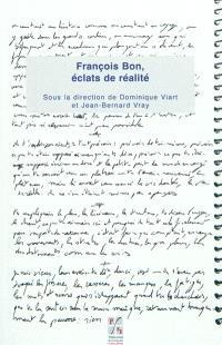 François Bon, éclats de réalité
