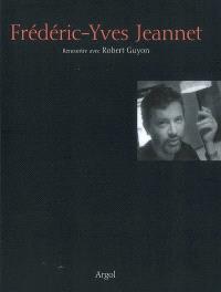 Frédéric-Yves Jeannet : rencontre avec Robert Guyon