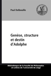 Genèse, structure et destin d'`Adolphe'