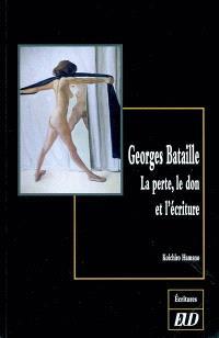 Georges Bataille : la perte, le don et l'écriture