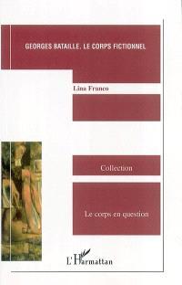 Georges Bataille, le corps fictionnel