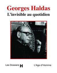 Georges Haldas, l'invisible au quotidien : entretiens avec Pierre Smolik