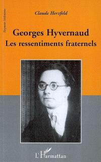 Georges Hyvernaud : les ressentiments fraternels