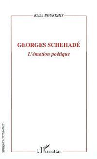 Georges Schehadé : l'émotion poétique