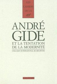 Gide et la tentation de la modernité : actes du colloque international, Université de Mulhouse, Centre de recherche sur l'Europe littéraire