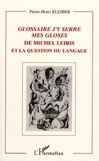 Glossaire j'y serre mes gloses, de Michel Leiris, et la question du langage