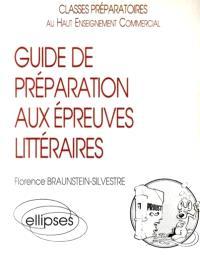 Guide de préparation aux épreuves littéraires : classes préparatoires au haut enseignement commercial