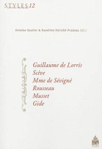 Guillaume de Lorris, Scève, Mme de Sévigné, Rousseau, Musset, Gide