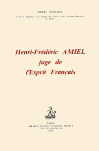 Henri-Frédéric Amiel juge de l'esprit français