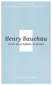 Henry Bauchau : écrire pour habiter le monde