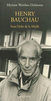 Henry Bauchau : sous l'éclat de la Sibylle : essai